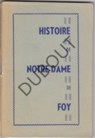 FOY - Histoire De Notre Dame De Foy  (R357) - Oud