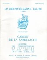 CARNET SABRETACHE 1986 N° SPECIAL TROUPES COLONIALES 1622 1900 PARTIE 1 HISTORIQUE UNIFORME INSIGNE FANION COIFFURE - Revues & Journaux