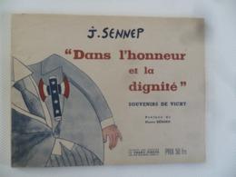 (Illustrateur Jean SENNEP  - Anti Pétainisme...!!) - DANS L'HONNEUR ET LA DIGNITE (Souvenirs De Vichy)............. - Vieux Papiers