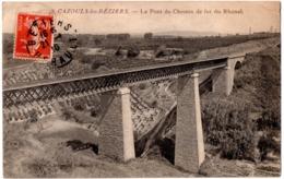 CPA Cazouls-les-Béziers 34. Le Pont De Chemin De Fer Du Rhonel, 1910 - Andere Gemeenten