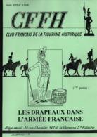 CFFH LES DRAPEAUX DANS ARMEE FRANCAISE DES ORIGINES A 1804  ANCIEN REGIME REVOLUTION EMPIRE GUIDE COLLECTION - Drapeaux