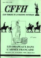 CFFH LES DRAPEAUX DANS ARMEE FRANCAISE DE 1804 A NOS JOURS EMPIRE RESTAURATION REPUBLIQUE GUIDE COLLECTION - Drapeaux