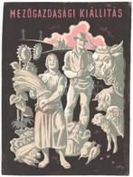 Gönczi-Gebhardt Tibor (1902-1994): Mezőgazdasági Kiállítás, Plakátterv, Vegyes Technika, Papír, Jelzett, Gyűrődésekkel,  - Other Collections