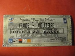 BILLET TICKET DE MATCH DE RUGBY - FRANCE - ANGLETERRE - 12 MARS 2006 - STADE DE FRANCE - Rugby