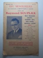 N° 53 RECUEIL DE DIX MONOLOGUES ET CHANSONS HUMORISTIQUES A SUCCÈS RAYMOND SOUPLEX - Livres, BD, Revues