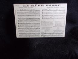 """Carte Partition """" Le Rêve Passé """"  Musique De Helmer. Et Krier.Paroles De Foucher.Voir 2 Scans . - Musique Et Musiciens"""