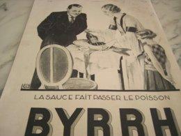 ANCIENNE PUBLICITE LA SAUCE FAIT PASSER LE POISSON BYRRH  1932 - Alcohols