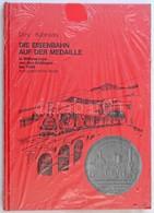 Ludwig Döry - Mihály Kubinszky: Die Eisenbahn Auf Der Medaille In Mitteleuropa Von Den Anfängen Bis 1945. Ikonographisch - Zonder Classificatie