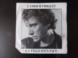 "45 T "" Johnny Hallyday "" L'amour Violent, La Fille D'en Face "" - Other - French Music"