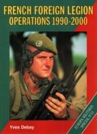 FRENCH FOREIGN LEGION OPERATIONS 1990 2000  LEGION ETRANGERE OPEX PAR Y. DEBAY - Books