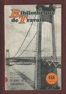 Livret - LE PONT DE TANCARVILLE - Année 1961 - Blibliothèque De Travail - Imprimé à Cannes - 34 Pages - 13 Photo - Ciencia & Tecnología