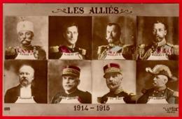 LES ALLIES - 1914 1915 - PIERRE 1er - ALBERT 1er - NICOLAS II - GEORGES V -POINCARE Et Les Généraux Joffre - Pau - De C - Patriotiques