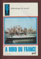Livret - A BORD DU BATEAU LE FRANCE - Année 1967 - Blibliothèque De Travail - Imprimé à Cannes - 42 Pages - 14 Photo - Boats