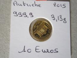 AUTRICHE 10 EUROS 2015       OR 999.9% - Autriche