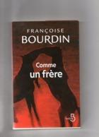Françoise Bourdin. Comme Un Frère. - Bücher, Zeitschriften, Comics