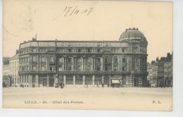 LILLE - Hôtel Des Postes - Lille