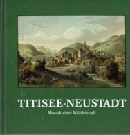 """Livre Allemand """" TITISEE-NEUSTADT (Mosaik Einer Wälderstadt) - Livres, BD, Revues"""