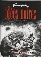 """IDEES NOIRES  L Integrale  Franquin     Edit : 2001    (poids 460 Gr) """"TTB état"""" - Franquin"""