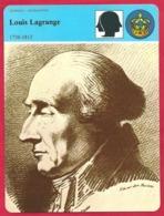 Louis Lagrange. Mathématicien, Théorie Des Nombres. Reconnu Et Honoré Par Louis XVI, La Révolution Puis Napoléon. - Historia