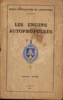 1946 - Les ENGINS AUTOPROPULSES - Ecole D'Application De L'Infanterie - Documents
