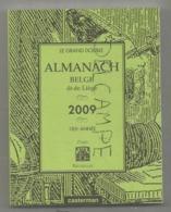 Le Grand Double Almanach Belge Dit De Liège. 2009 - Calendriers