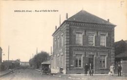 CPA 60 BRESLES RUE ET CAFE DE LA GARE - Autres Communes