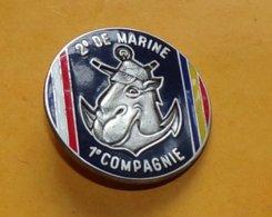2° Régiment D'Infanterie De Marine, 1° Cie, épingle Pastille Ovale, FABRICANT FRAISSE PARIS,HOMOLOGATION SANS, ETAT VOIR - Heer