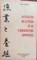 ACTUALITES DE LA PECHE ET DE L AQUACULTURE JAPONAISES Par François. DOUMENGE. édité En 1975 - Livres, BD, Revues
