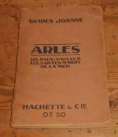 Arles. Les Baux. Saint Gilles. Les Saintes Maries De La Mer. Guide Joanne. 1910. - Provence - Alpes-du-Sud