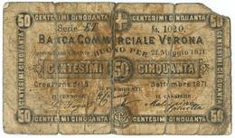 50 CENTESIMI BIGLIETTO FIDUCIARIO BANCA COMMERCIALE VERONA 05/09/1871 MB - [ 1] …-1946 : Regno