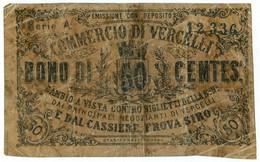 50 CENTESIMI BIGLIETTO FIDUCIARIO COMMERCIO DI VERCELLI QBB - [ 1] …-1946 : Regno