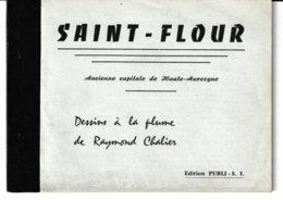 Cantal SAINT FLOUR Dessins à La Plume De Raymond Chalier (8 Cartes) - Saint Flour