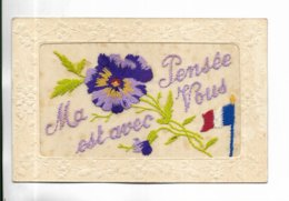 """Belle Carte Brodée """" Ma Pensée Est Avec Vous""""  Fleur, Drapeau Tricolore. Voir Les Scans - Brodées"""