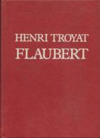 Henri Troyat - Flaubert  Edit : Flammarion 1988 - Livres, BD, Revues