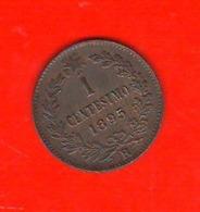 1 Centesimo 1895 Umberto I° Regno D'Italia 1 Cent Savoia Italy First Year - 1878-1900 : Umberto I.