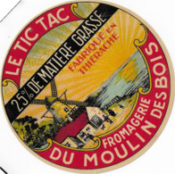 ETIQUETTE    DE FROMAGE  NEUVE   FROMAGERIE DU MOULIN DES BOIS THIERACHE LE TIC TAC MOULIN - Cheese