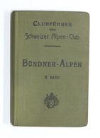 Montagna - Clubfuhrer Des Schweizer Alpen Club - Bundner Alpen - II Band - 1918 - Libros, Revistas, Cómics