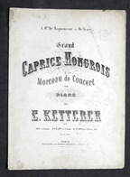 Spartito - E. Ketterer - Grand Caprice Hongrois - Morceau De Concert - Piano - Vecchi Documenti