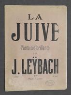 Spartito - J. Leybach - La Juive - Fantaisie Brillante - Ed. F. Lucca N. 18108 - Vecchi Documenti