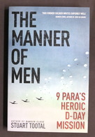 WWII - S. Tootal - The Manner Of Men - 9 PARA's Heroic D-Day Mission - 2014 - Libros, Revistas, Cómics