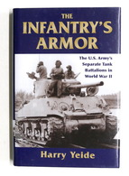 WWII - Yeide - The Infantry's Armor U.S. Army's Separate Tank Battalions - 2010 - Libros, Revistas, Cómics