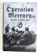 WWII - J. Sadler - Operation Mercury - The Fall Of Crete 1941 - Ed. 2007 - Libros, Revistas, Cómics