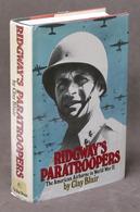 C. Blair - Ridgway's Paratroopers The American Airborne In World War II - 1985 - Libros, Revistas, Cómics