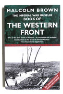 WWI - M. Brown - The Imperial War Museum Book Of The Western Front - Ed. 2001 - Libros, Revistas, Cómics