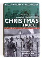 WWI - M. Brown - Christmas Truce - The Western Front December 1914 - Ed. 2001 - Libros, Revistas, Cómics