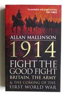 WWI - A. Mallinson - 1914 Fight The Good Fight - Ed. 2014 - Libros, Revistas, Cómics