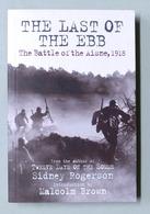 WWI - Rogerson - The Last Of The Ebb - The Battle Of The Aisne 1918 - Ed. 2011 - Libros, Revistas, Cómics