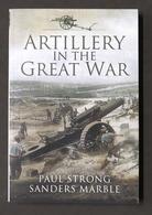 WWI Artiglieria - P. Strong, S. Marble - Artillery In The Great War - Ed. 2013 - Libros, Revistas, Cómics