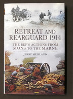 WWI - Murland - Retreat And Rearguard 1914 - From Mons To The Marne - Ed. 2014 - Libros, Revistas, Cómics