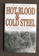 WWI Simpson - Hot Blood And Cold Steel Life And Death In The Trenches - Ed. 2002 - Libros, Revistas, Cómics